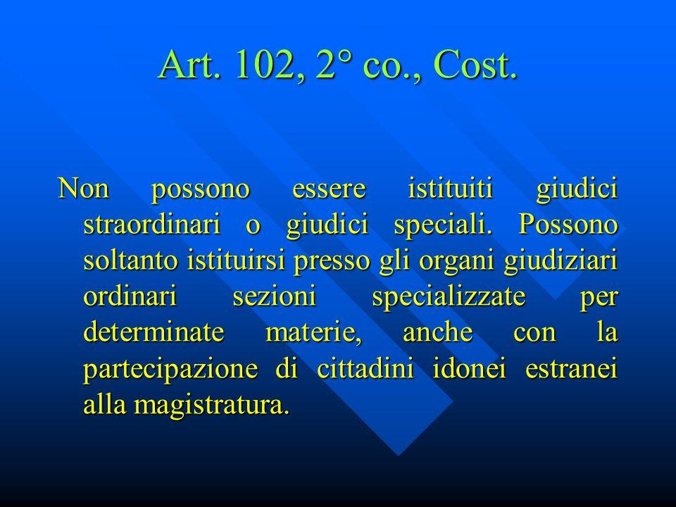 Art. 25, 1° co., Cost. Nessuno può essere distolto dal giudice naturale precostituito per legge