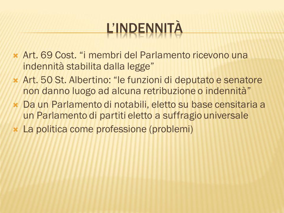  Art. 69 Cost. i membri del Parlamento ricevono una indennità stabilita dalla legge  Art.