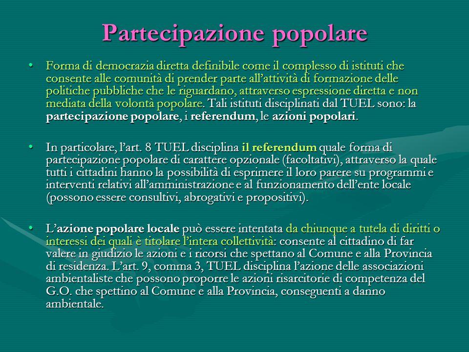 Partecipazione popolare Forma di democrazia diretta definibile come il complesso di istituti che consente alle comunità di prender parte all'attività