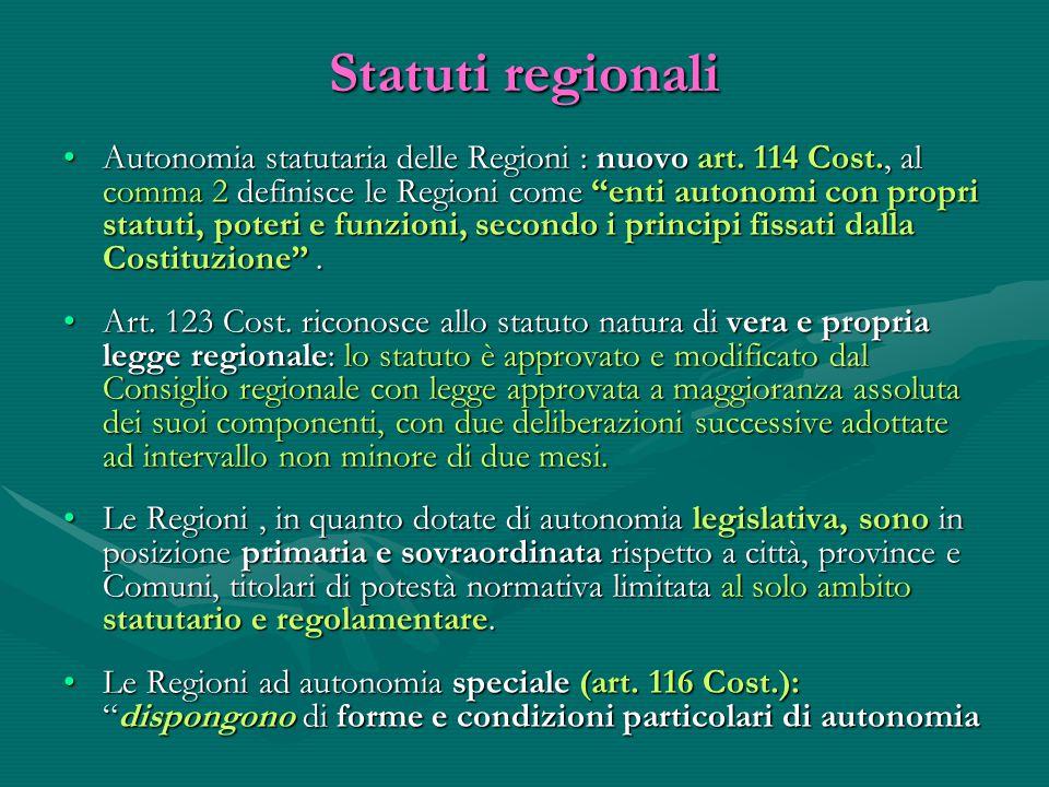 """Statuti regionali Autonomia statutaria delle Regioni : nuovo art. 114 Cost., al comma 2 definisce le Regioni come """"enti autonomi con propri statuti, p"""