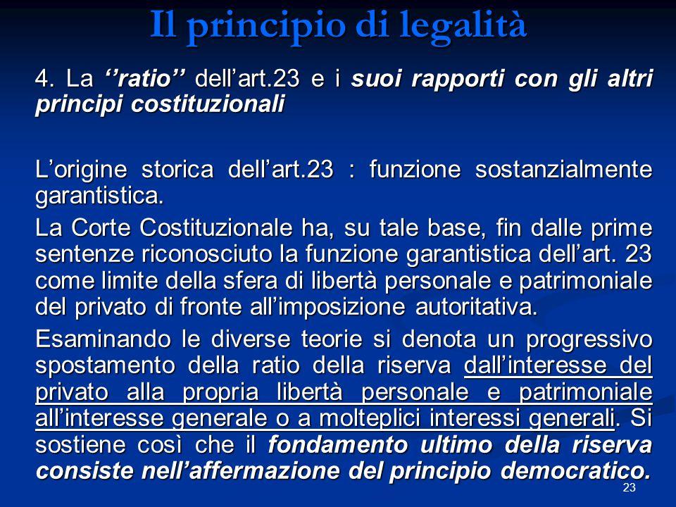 23 Il principio di legalità 4. La ''ratio'' dell'art.23 e i suoi rapporti con gli altri principi costituzionali L'origine storica dell'art.23 : funzio
