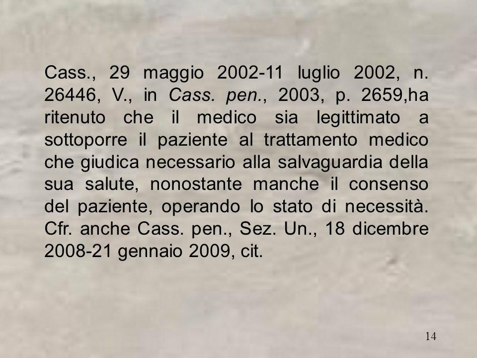 14 Cass., 29 maggio 2002-11 luglio 2002, n. 26446, V., in Cass.