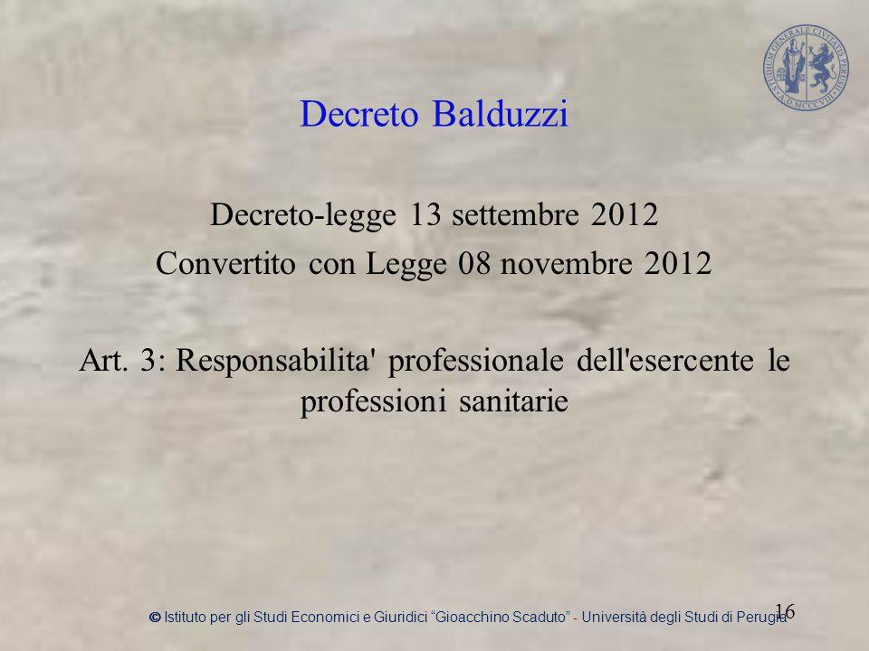 Decreto Balduzzi Decreto-legge 13 settembre 2012 Convertito con Legge 08 novembre 2012 Art.