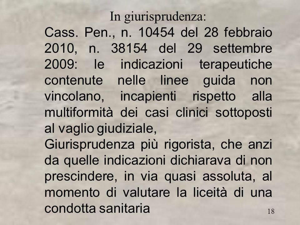 18 In giurisprudenza: Cass. Pen., n. 10454 del 28 febbraio 2010, n.
