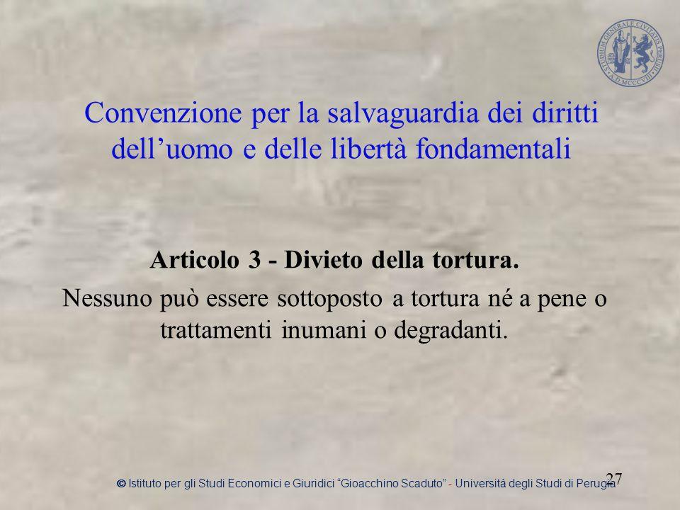 Convenzione per la salvaguardia dei diritti dell'uomo e delle libertà fondamentali Articolo 3 - Divieto della tortura.