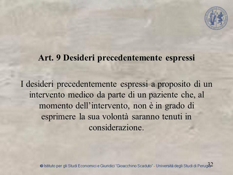 Art. 9 Desideri precedentemente espressi I desideri precedentemente espressi a proposito di un intervento medico da parte di un paziente che, al momen