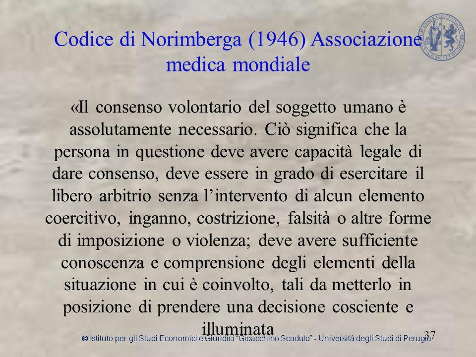 «Il consenso volontario del soggetto umano è assolutamente necessario.