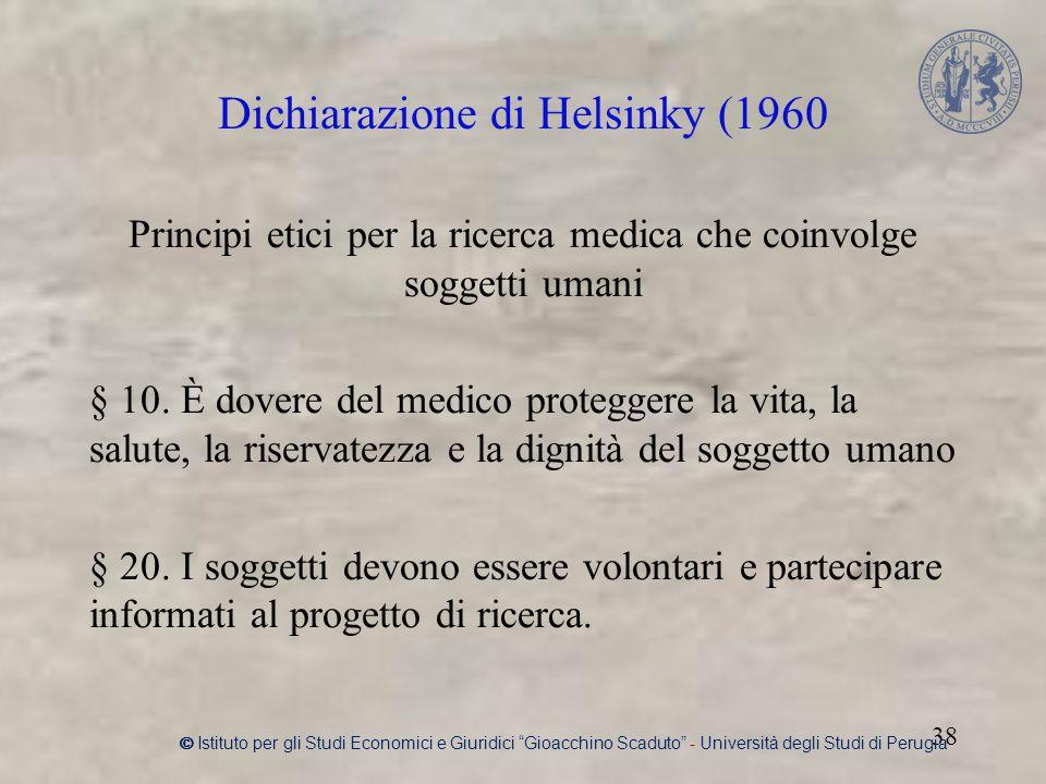 Principi etici per la ricerca medica che coinvolge soggetti umani § 10.