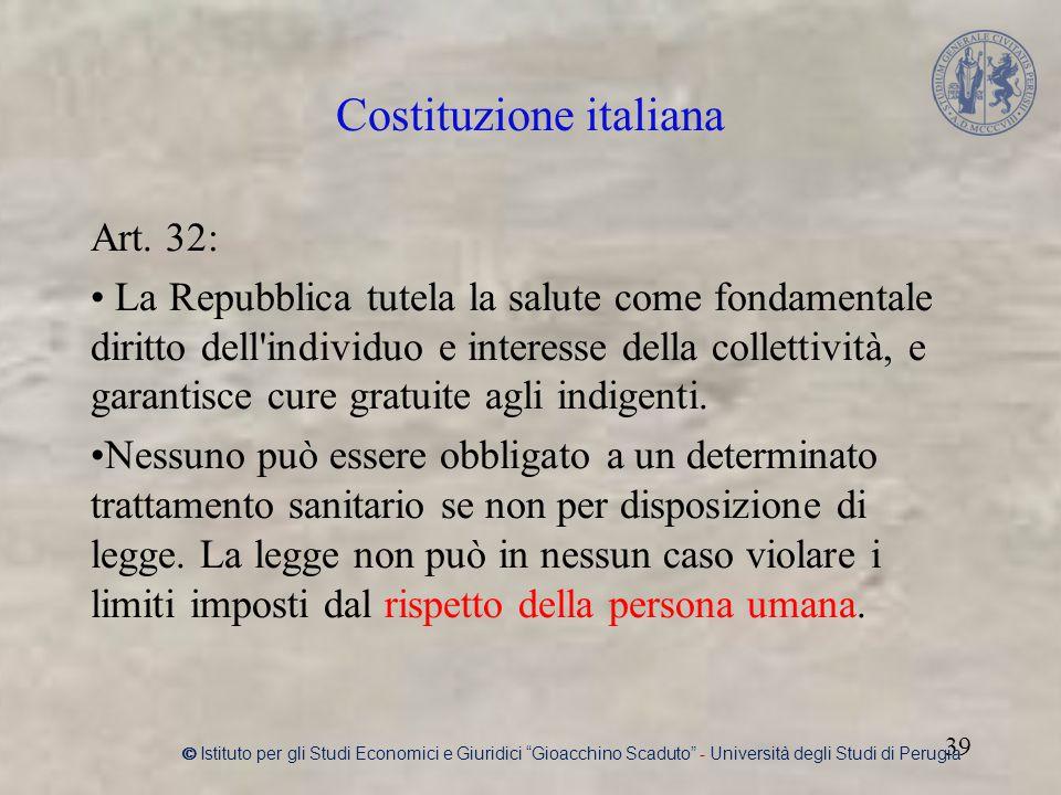 Art. 32: La Repubblica tutela la salute come fondamentale diritto dell'individuo e interesse della collettività, e garantisce cure gratuite agli indig