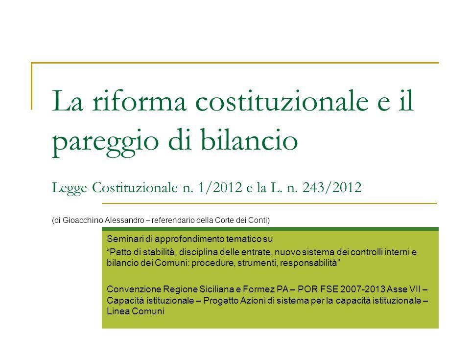 La riforma costituzionale e il pareggio di bilancio Legge Costituzionale n. 1/2012 e la L. n. 243/2012 (di Gioacchino Alessandro – referendario della