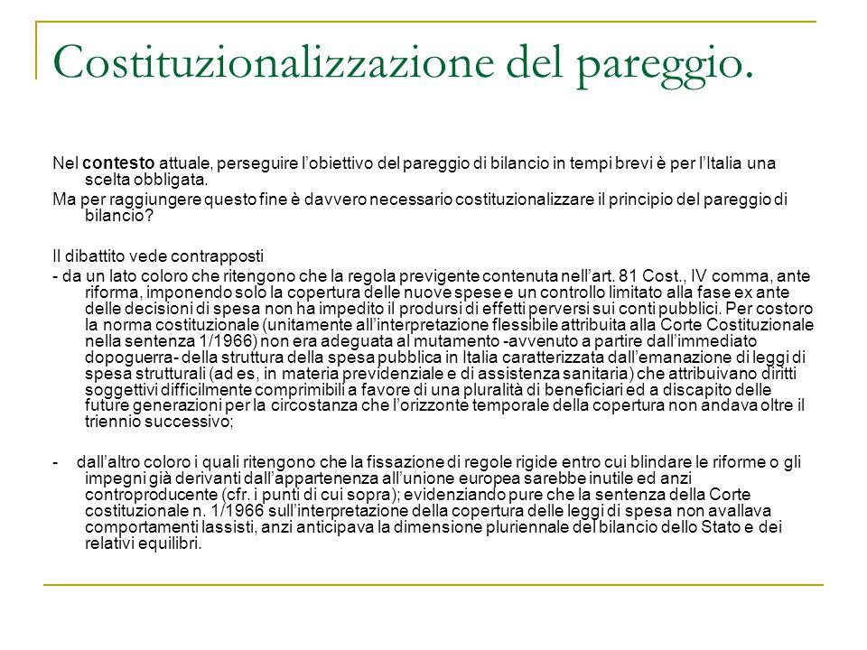 Costituzionalizzazione del pareggio. Nel contesto attuale, perseguire l'obiettivo del pareggio di bilancio in tempi brevi è per l'Italia una scelta ob