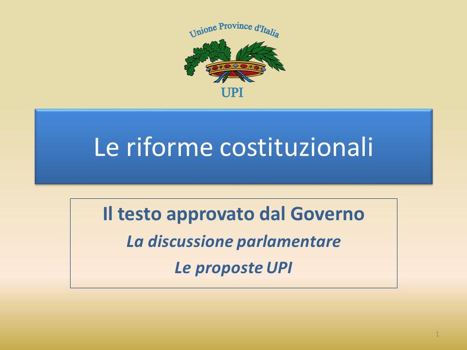 Le riforme costituzionali Il testo approvato dal Governo La discussione parlamentare Le proposte UPI 1