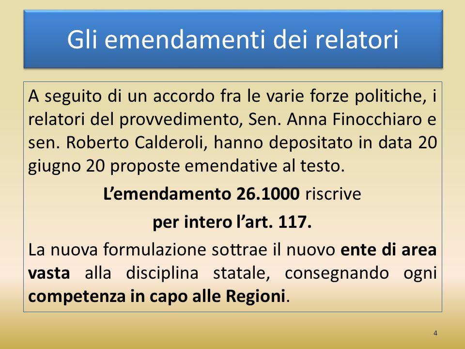 Gli emendamenti dei relatori A seguito di un accordo fra le varie forze politiche, i relatori del provvedimento, Sen.