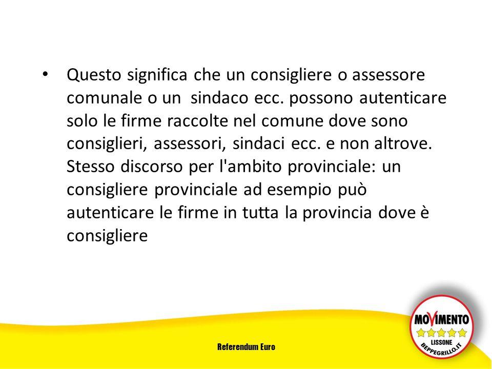 Referendum Euro Questo significa che un consigliere o assessore comunale o un sindaco ecc.