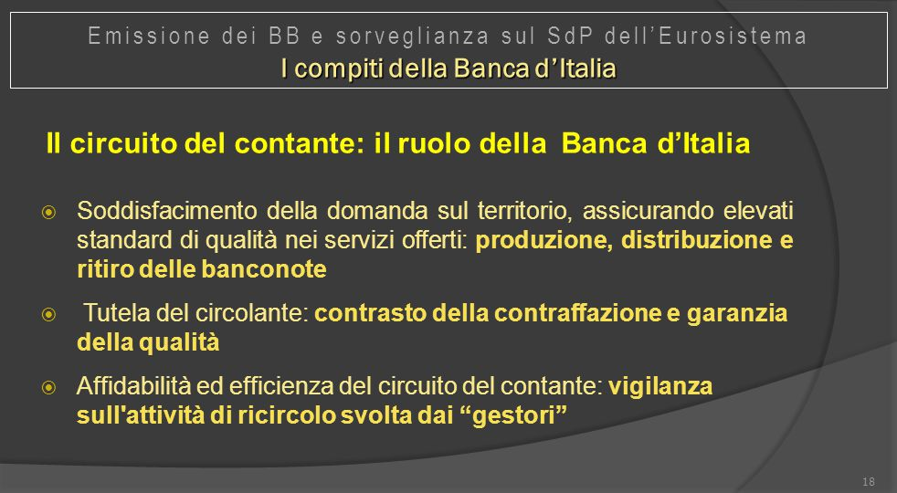 Il circuito del contante: il ruolo della Banca d'Italia  Soddisfacimento della domanda sul territorio, assicurando elevati standard di qualità nei se