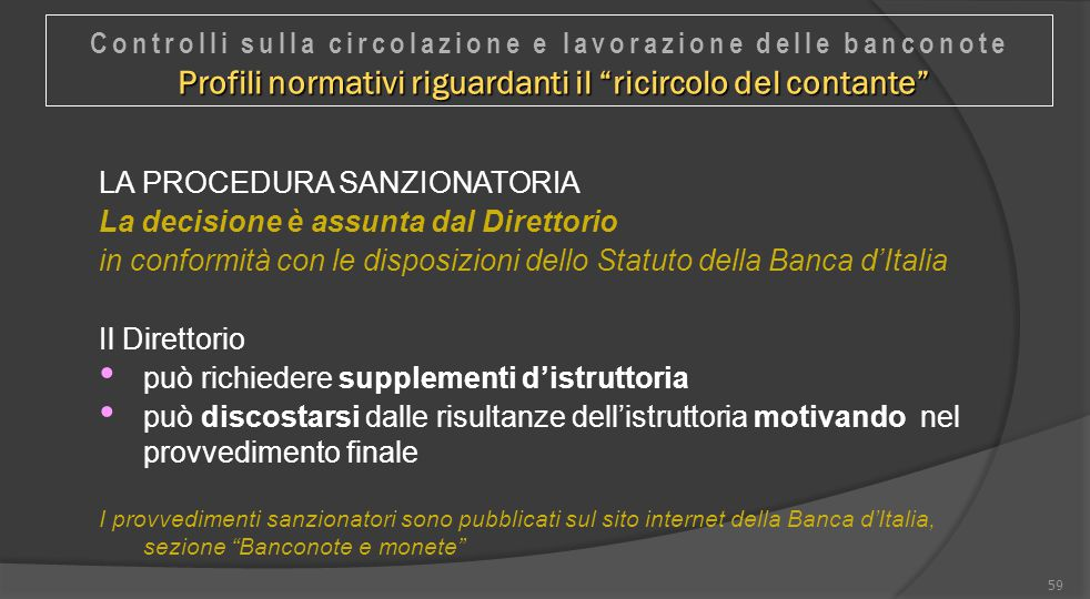 LA PROCEDURA SANZIONATORIA La decisione è assunta dal Direttorio in conformità con le disposizioni dello Statuto della Banca d'Italia Il Direttorio pu
