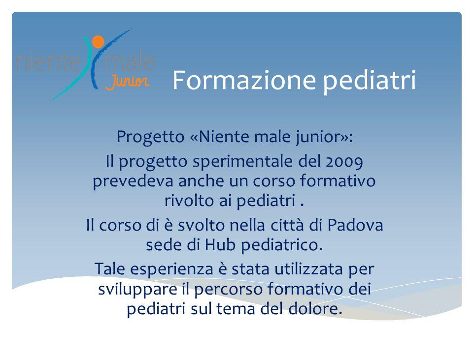 Formazione pediatri Progetto «Niente male junior»: Il progetto sperimentale del 2009 prevedeva anche un corso formativo rivolto ai pediatri. Il corso