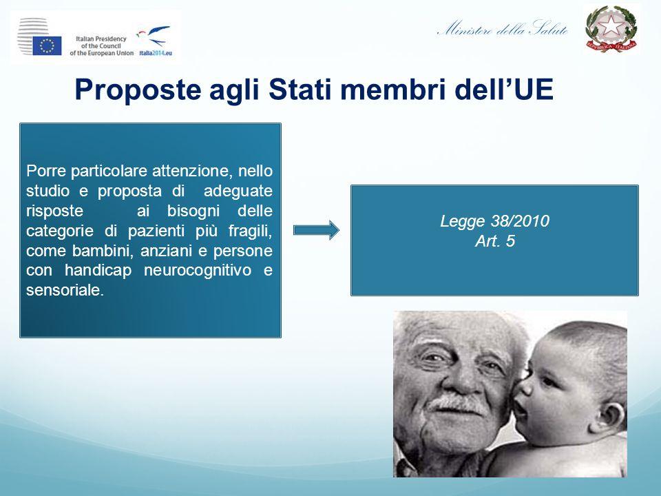 Ministero della Salute Proposte agli Stati membri dell'UE Porre particolare attenzione, nello studio e proposta di adeguate risposte ai bisogni delle