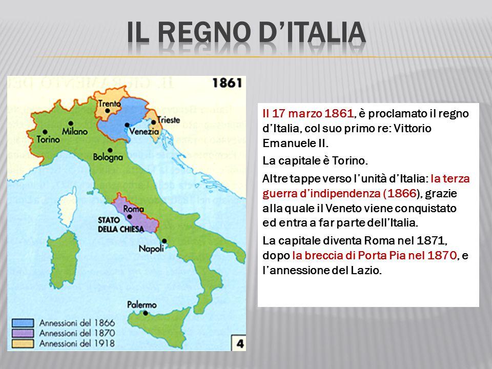 Il 17 marzo 1861, è proclamato il regno d'Italia, col suo primo re: Vittorio Emanuele II. La capitale è Torino. Altre tappe verso l'unità d'Italia: la
