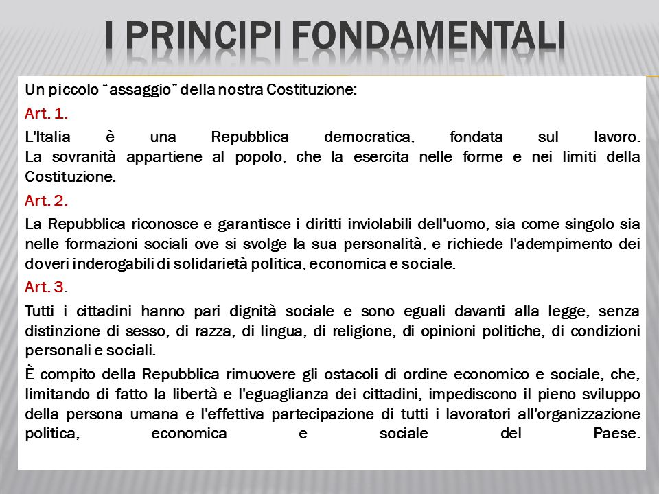 """Un piccolo """"assaggio"""" della nostra Costituzione: Art. 1. L'Italia è una Repubblica democratica, fondata sul lavoro. La sovranità appartiene al popolo,"""