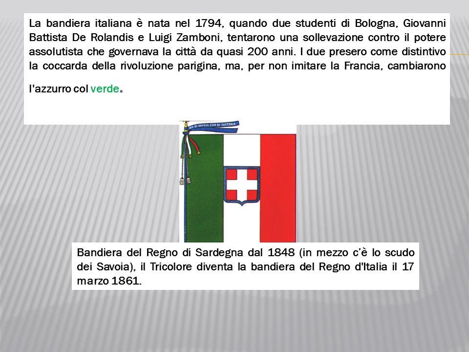 La bandiera italiana è nata nel 1794, quando due studenti di Bologna, Giovanni Battista De Rolandis e Luigi Zamboni, tentarono una sollevazione contro