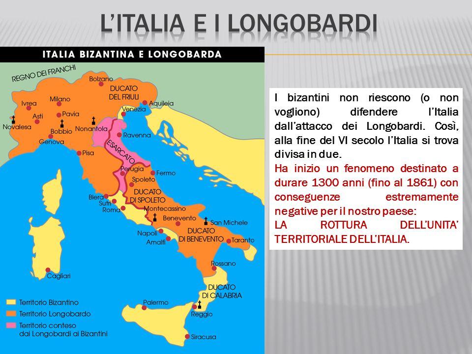 I bizantini non riescono (o non vogliono) difendere l'Italia dall'attacco dei Longobardi. Così, alla fine del VI secolo l'Italia si trova divisa in du