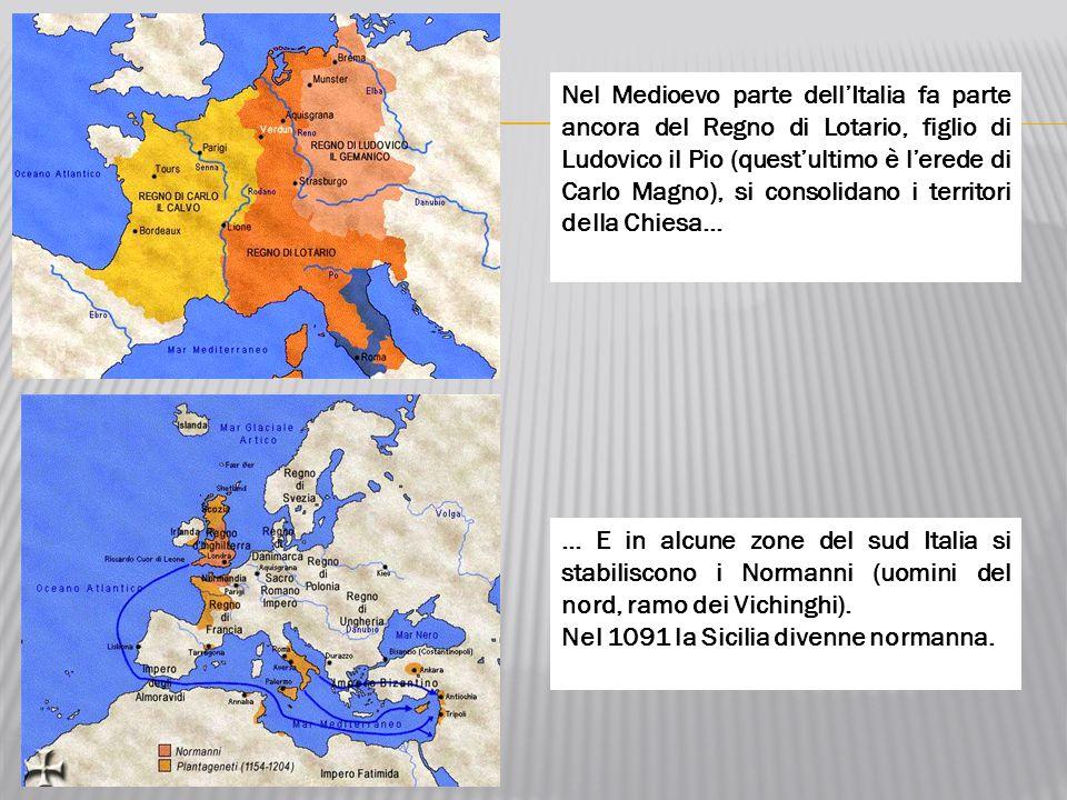 Nel Medioevo parte dell'Italia fa parte ancora del Regno di Lotario, figlio di Ludovico il Pio (quest'ultimo è l'erede di Carlo Magno), si consolidano