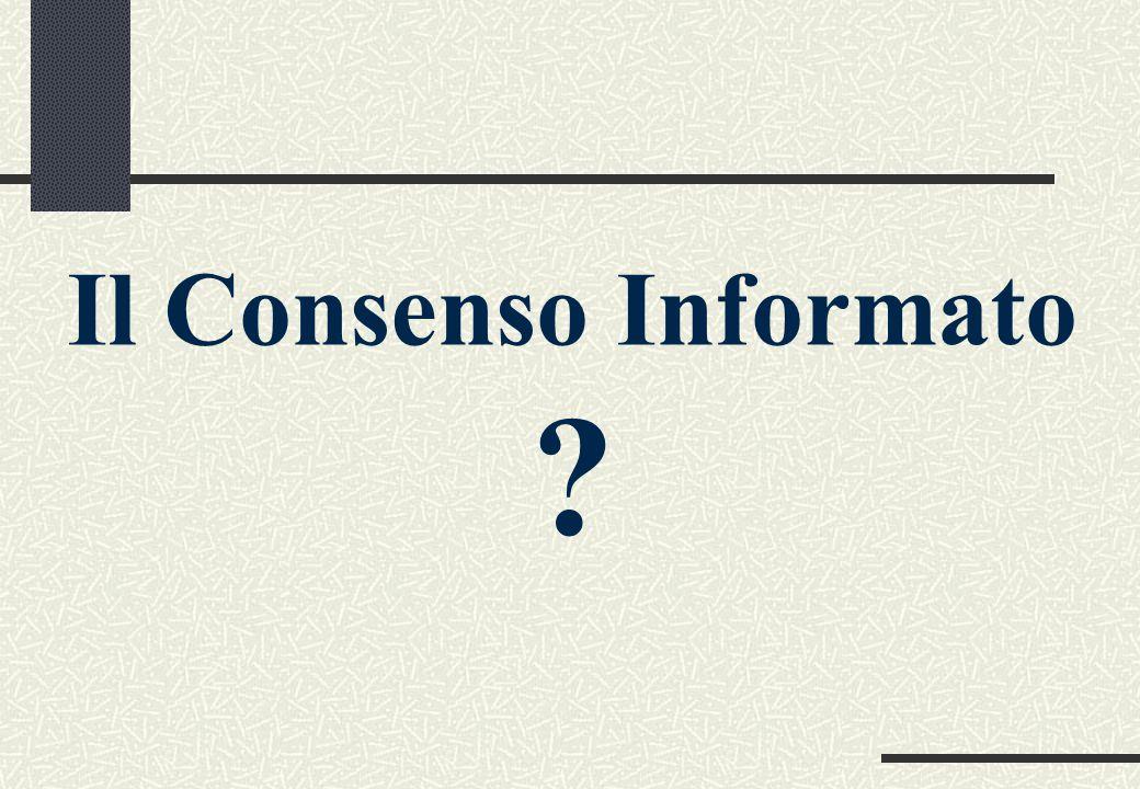 Il Consenso Informato ?