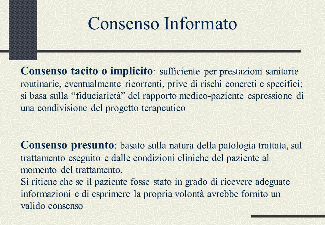 Consenso tacito o implicito : sufficiente per prestazioni sanitarie routinarie, eventualmente ricorrenti, prive di rischi concreti e specifici; si bas