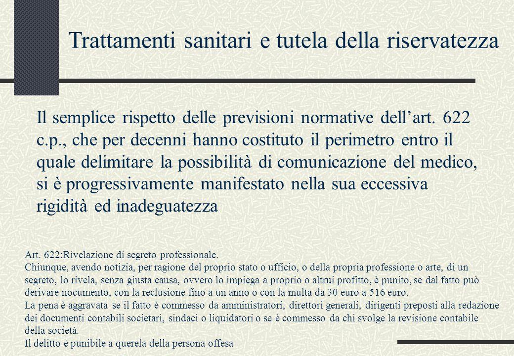 Trattamenti sanitari e tutela della riservatezza Il semplice rispetto delle previsioni normative dell'art. 622 c.p., che per decenni hanno costituto i