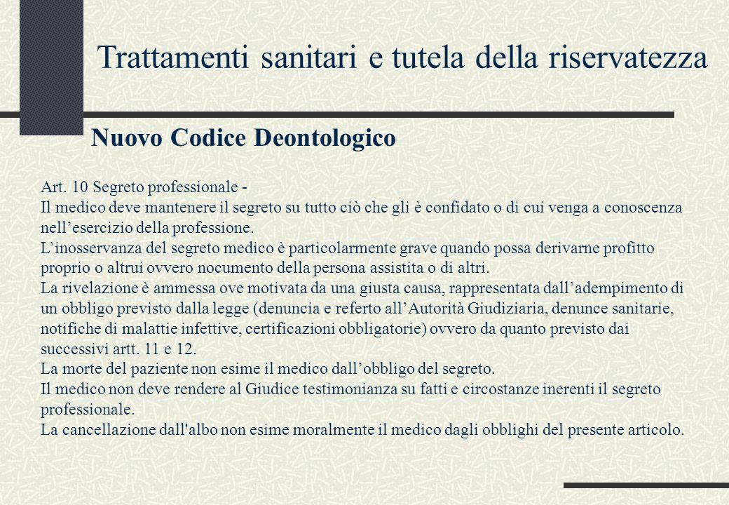 Trattamenti sanitari e tutela della riservatezza Nuovo Codice Deontologico Art.