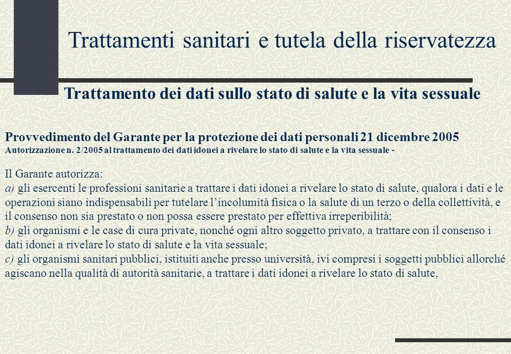 Trattamento dei dati sullo stato di salute e la vita sessuale Provvedimento del Garante per la protezione dei dati personali 21 dicembre 2005 Autorizz