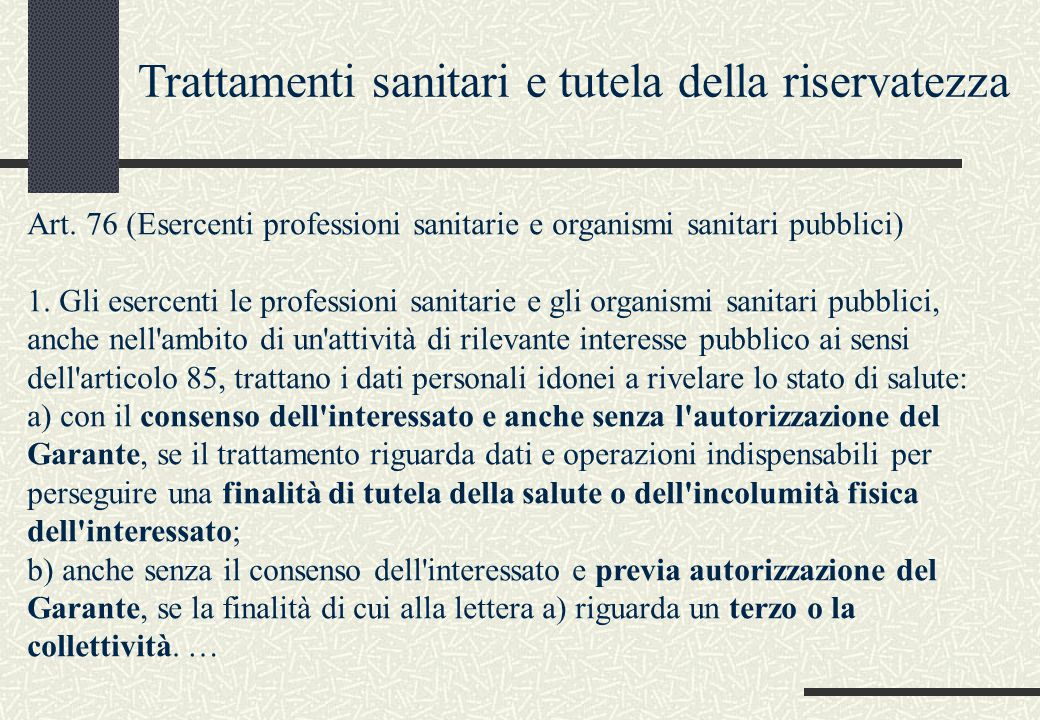 Art. 76 (Esercenti professioni sanitarie e organismi sanitari pubblici) 1. Gli esercenti le professioni sanitarie e gli organismi sanitari pubblici, a