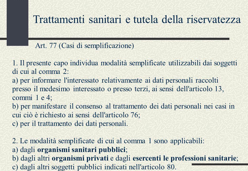 Art. 77 (Casi di semplificazione) 1. Il presente capo individua modalità semplificate utilizzabili dai soggetti di cui al comma 2: a) per informare l'