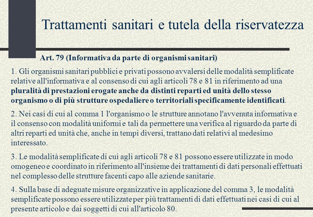 Art. 79 (Informativa da parte di organismi sanitari) 1. Gli organismi sanitari pubblici e privati possono avvalersi delle modalità semplificate relati
