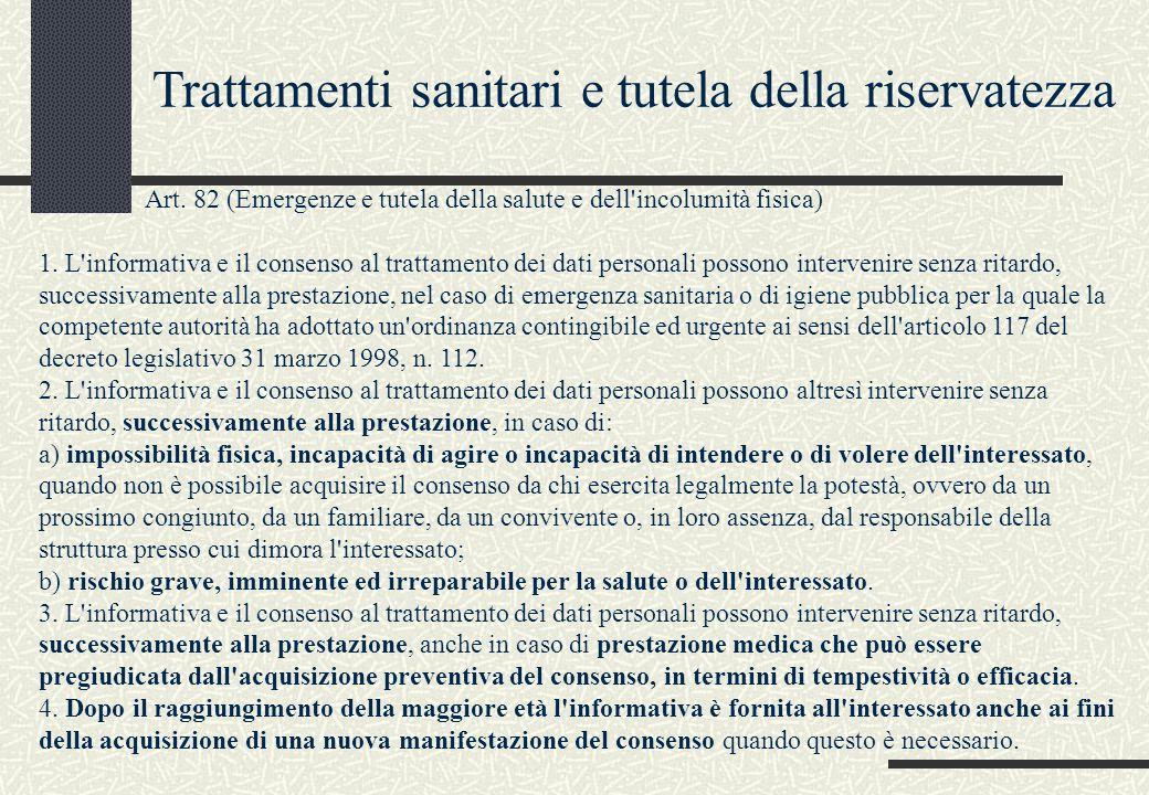 Art. 82 (Emergenze e tutela della salute e dell'incolumità fisica) 1. L'informativa e il consenso al trattamento dei dati personali possono intervenir