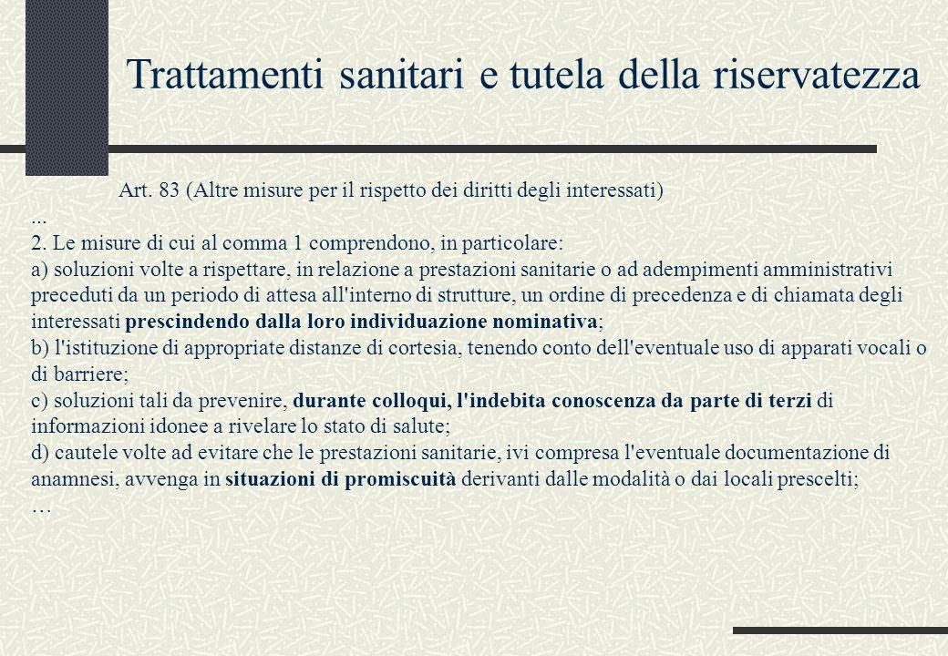 Art. 83 (Altre misure per il rispetto dei diritti degli interessati)... 2. Le misure di cui al comma 1 comprendono, in particolare: a) soluzioni volte