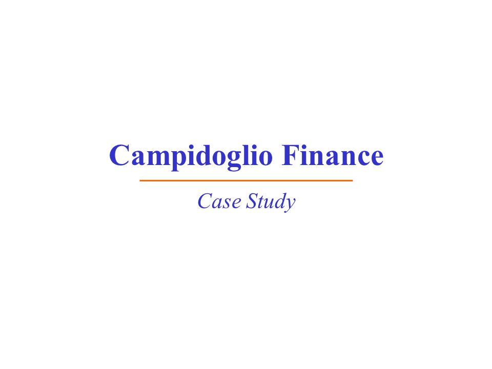 Campidoglio Finance Case Study