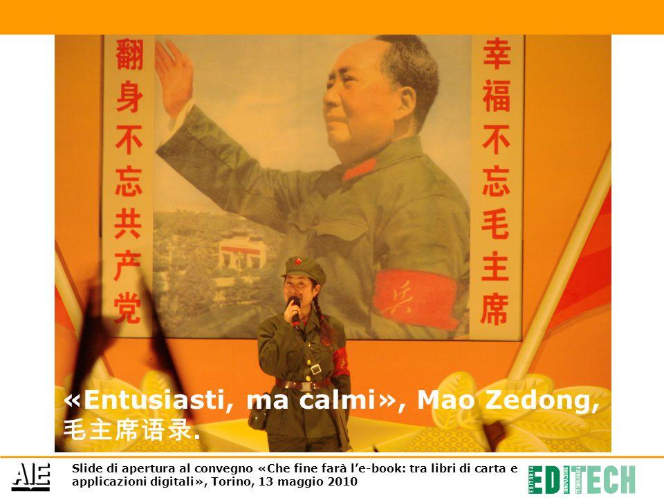 «Entusiasti, ma calmi», Mao Zedong, 毛主席语录.
