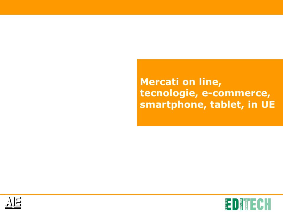 Mercati on line, tecnologie, e-commerce, smartphone, tablet, in UE