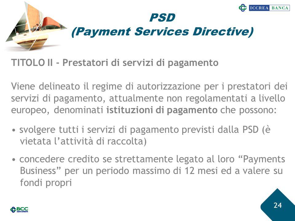24 TITOLO II - Prestatori di servizi di pagamento Viene delineato il regime di autorizzazione per i prestatori dei servizi di pagamento, attualmente n