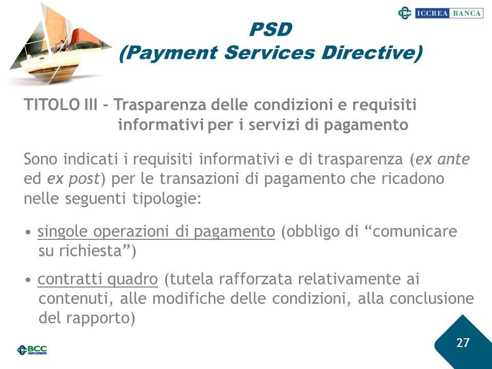 27 TITOLO III - Trasparenza delle condizioni e requisiti informativi per i servizi di pagamento Sono indicati i requisiti informativi e di trasparenza