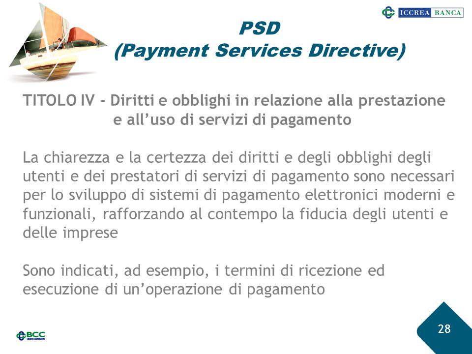 28 TITOLO IV - Diritti e obblighi in relazione alla prestazione e all'uso di servizi di pagamento La chiarezza e la certezza dei diritti e degli obbli