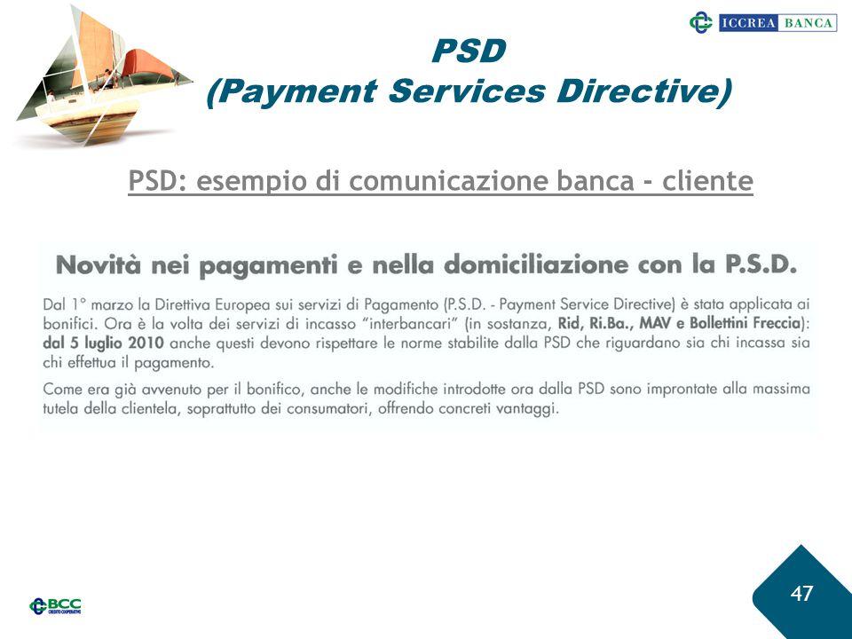 47 PSD (Payment Services Directive) PSD: esempio di comunicazione banca - cliente