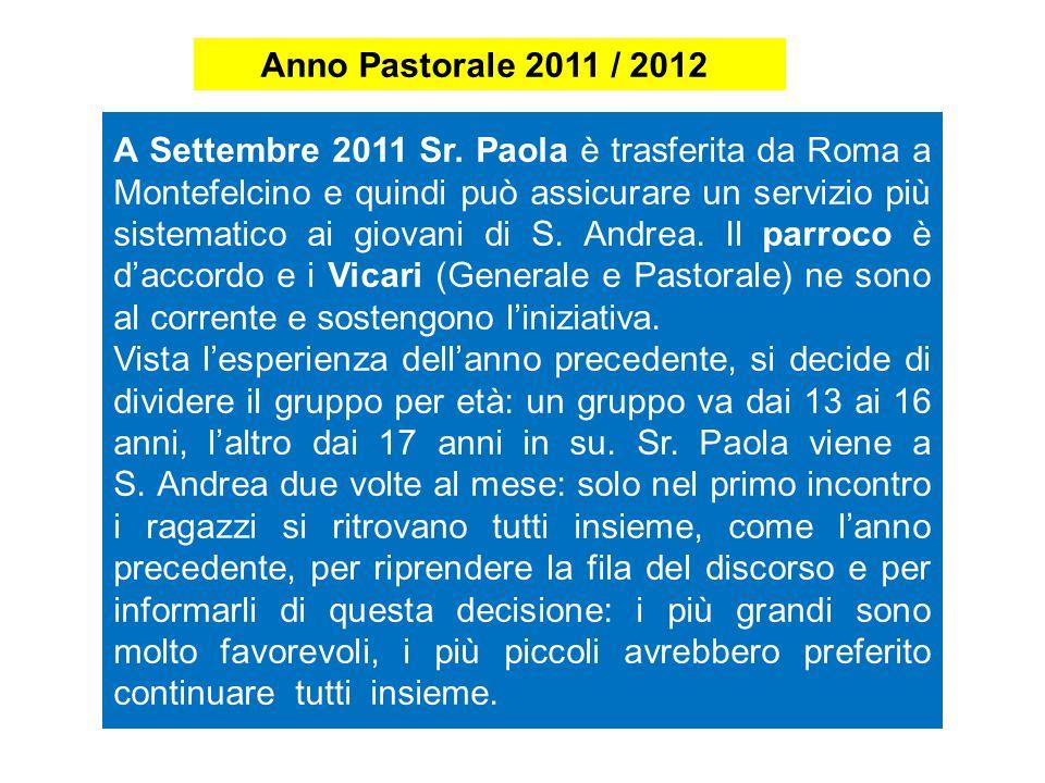 Anno Pastorale 2011 / 2012 A Settembre 2011 Sr.