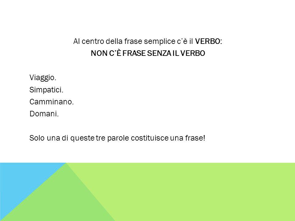 Un testo contiene due o più verbi.