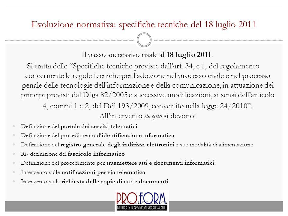 Evoluzione normativa: specifiche tecniche del 18 luglio 2011 Il passo successivo risale al 18 luglio 2011.