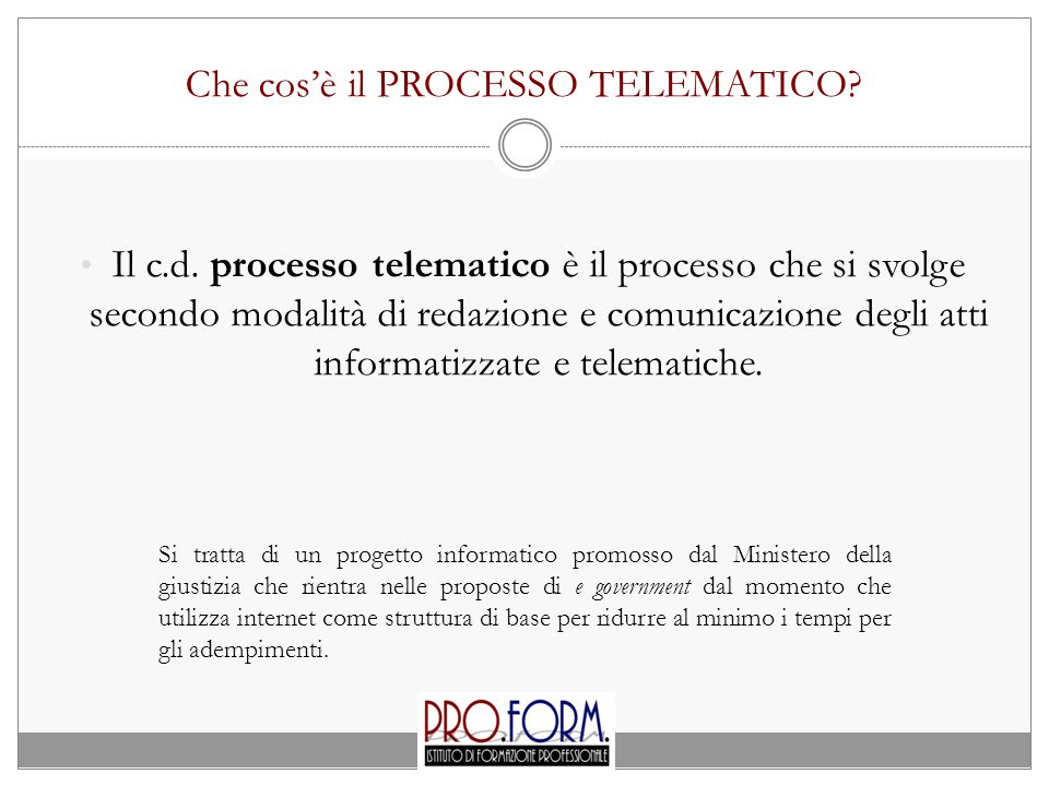 Che cos'è il PROCESSO TELEMATICO.Il c.d.
