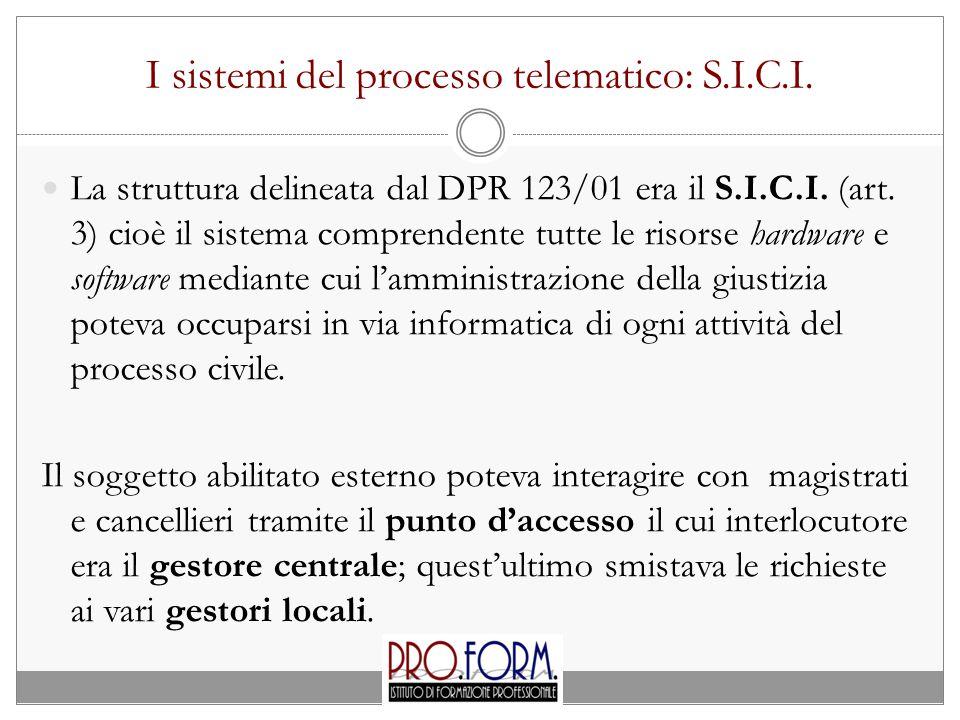 I sistemi del processo telematico: S.I.C.I.La struttura delineata dal DPR 123/01 era il S.I.C.I.