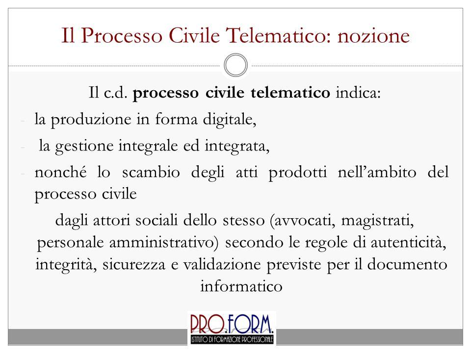 Il Processo Civile Telematico: nozione Il c.d.